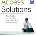 Access Solutions: Tips, Tricks and Secrets from Microsoft Access MVPs